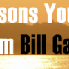 Six Life Lessons You Can Learn From Bill Gates